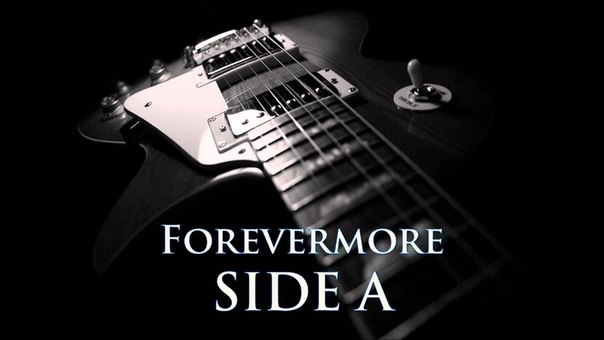 FOREVERMORE – SIDE A