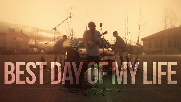 BEST DAY OF MY LIFE – AMERICAN AUTHORS